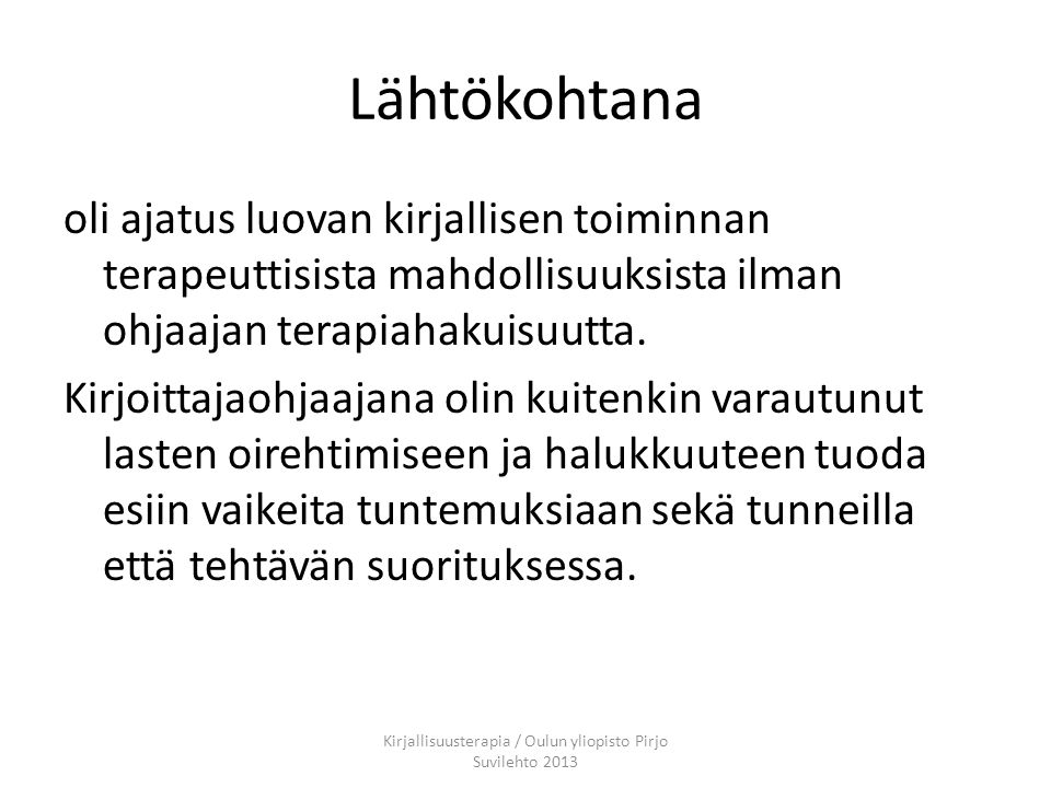 Kirjallisuusterapia / Oulun yliopisto Pirjo Suvilehto 2013