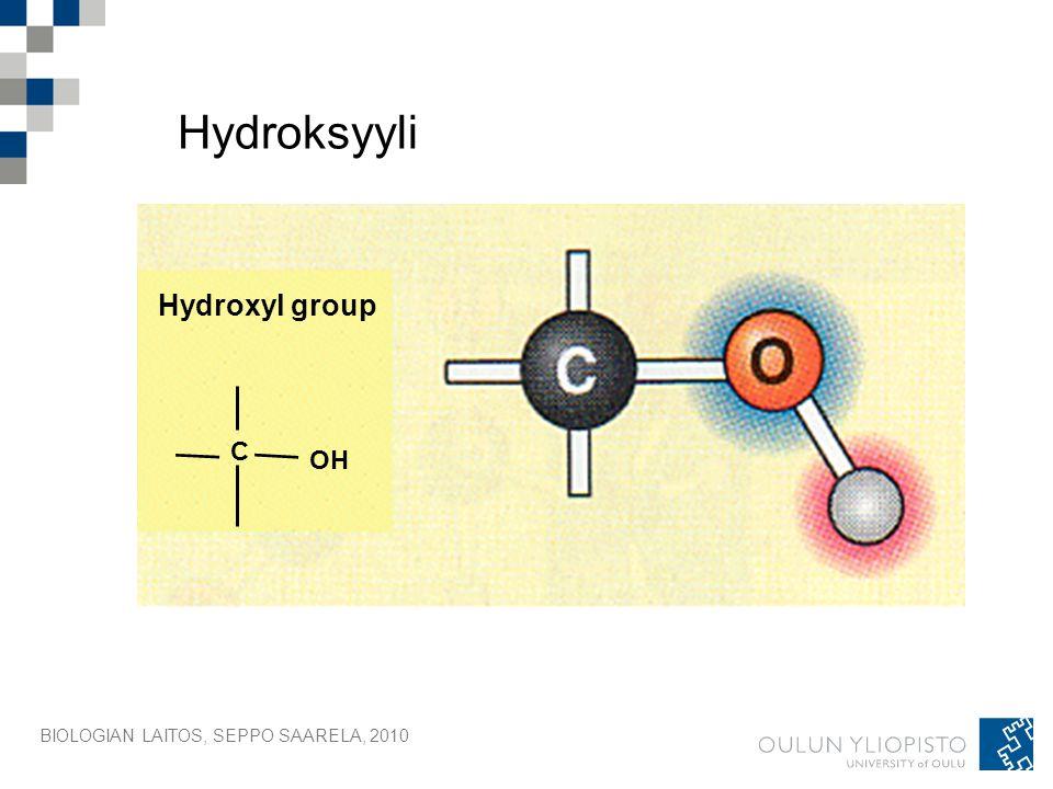 Hydroksyyli Hydroxyl group C OH BIOLOGIAN LAITOS, SEPPO SAARELA, 2010