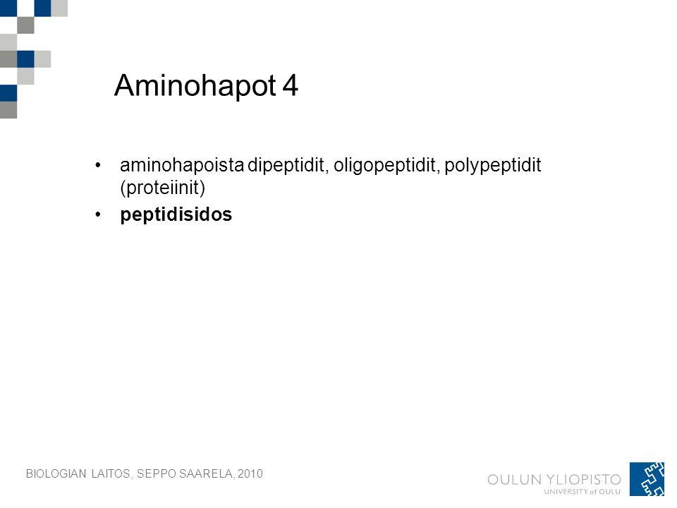 Aminohapot 4 aminohapoista dipeptidit, oligopeptidit, polypeptidit (proteiinit) peptidisidos.