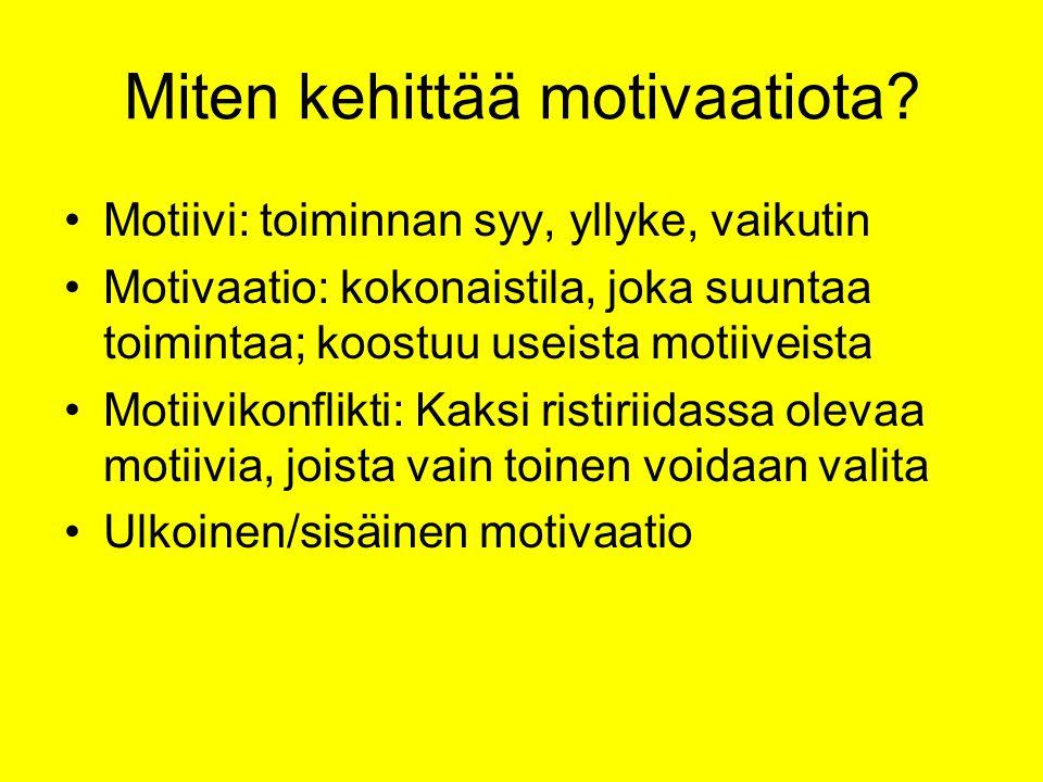Miten kehittää motivaatiota