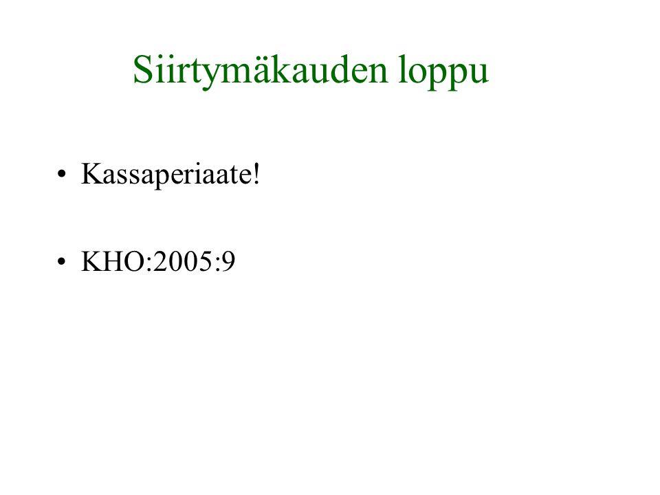 Siirtymäkauden loppu Kassaperiaate! KHO:2005:9