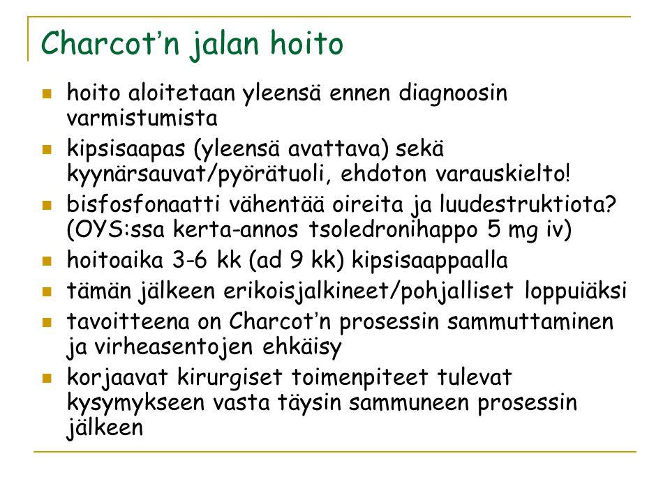 Charcot'n jalan hoito hoito aloitetaan yleensä ennen diagnoosin varmistumista.