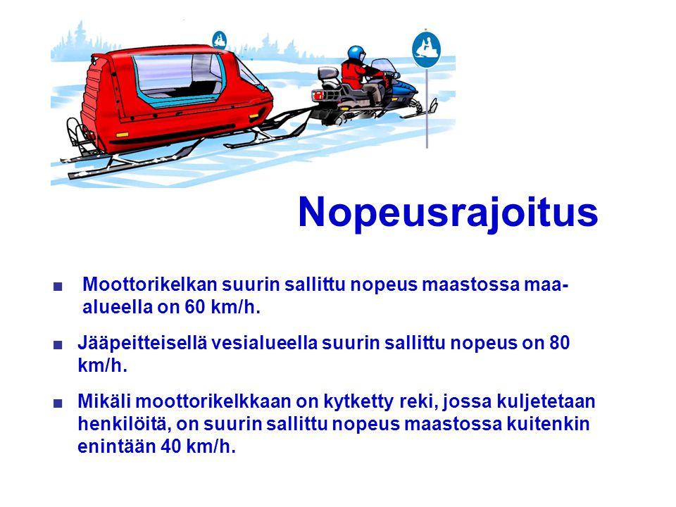 Nopeusrajoitus Moottorikelkan suurin sallittu nopeus maastossa maa- alueella on 60 km/h.