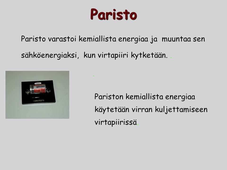 Paristo Paristo varastoi kemiallista energiaa ja muuntaa sen sähköenergiaksi, kun virtapiiri kytketään. .