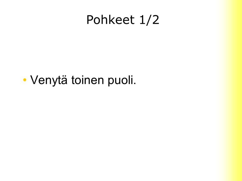 Pohkeet 1/2 Venytä toinen puoli.