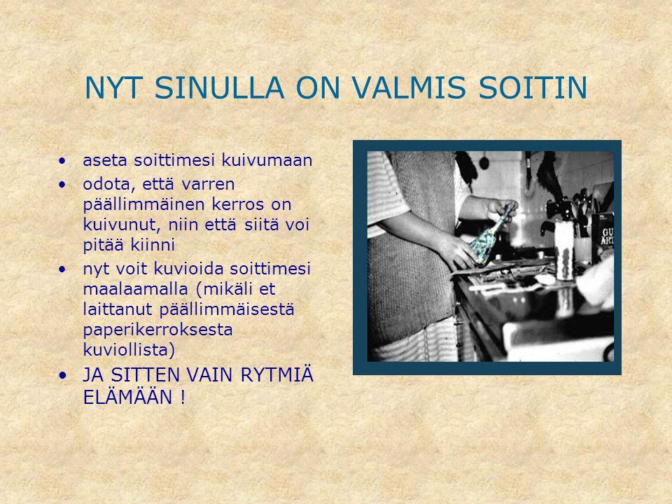 NYT SINULLA ON VALMIS SOITIN