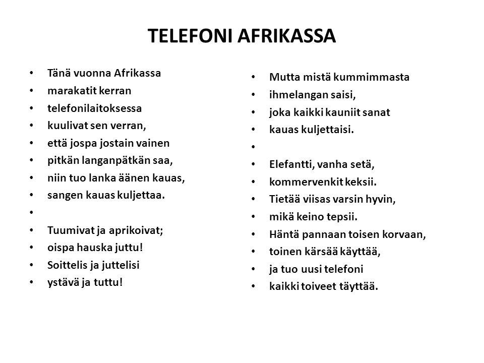 TELEFONI AFRIKASSA Tänä vuonna Afrikassa Mutta mistä kummimmasta