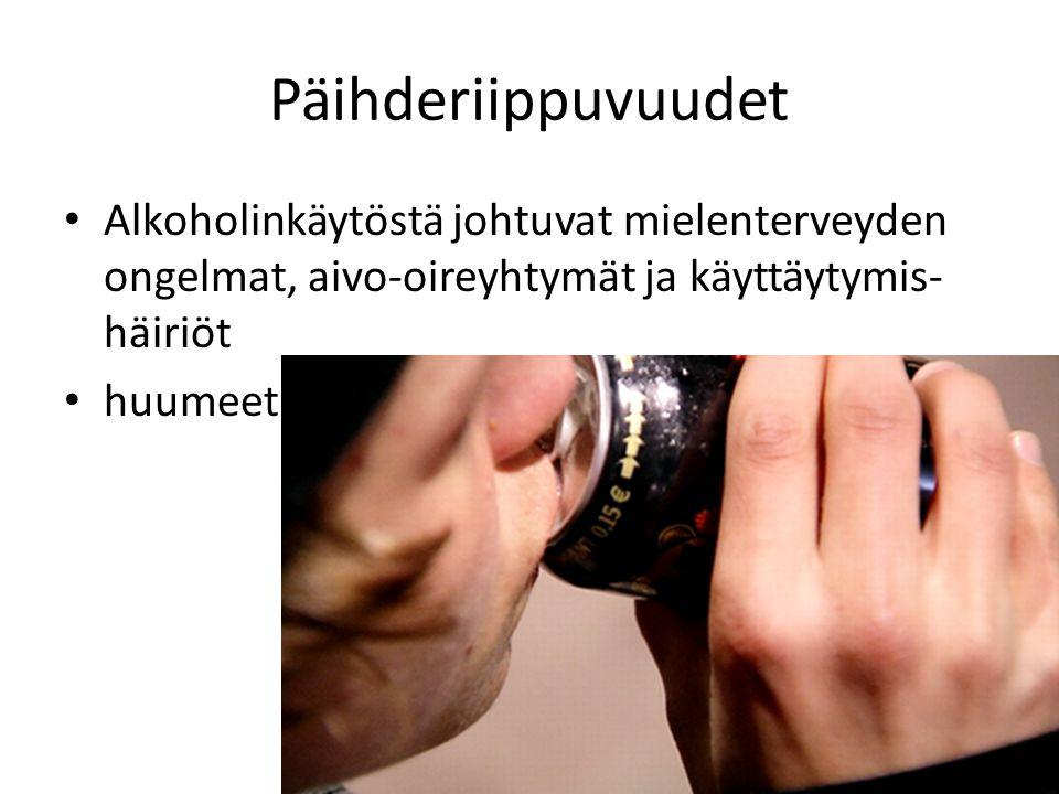 Päihderiippuvuudet Alkoholinkäytöstä johtuvat mielenterveyden ongelmat, aivo-oireyhtymät ja käyttäytymis- häiriöt.