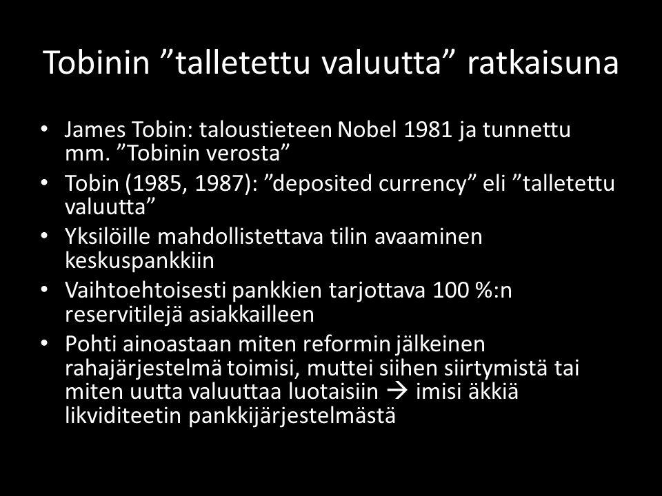 Tobinin talletettu valuutta ratkaisuna