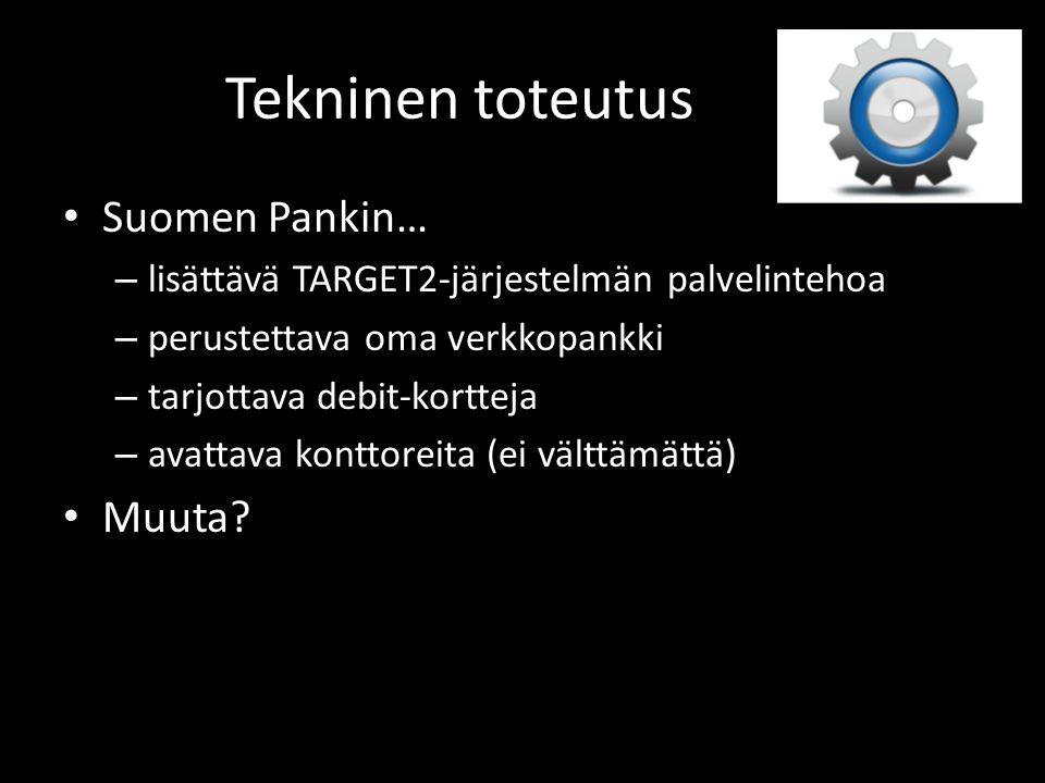 Tekninen toteutus Suomen Pankin… Muuta