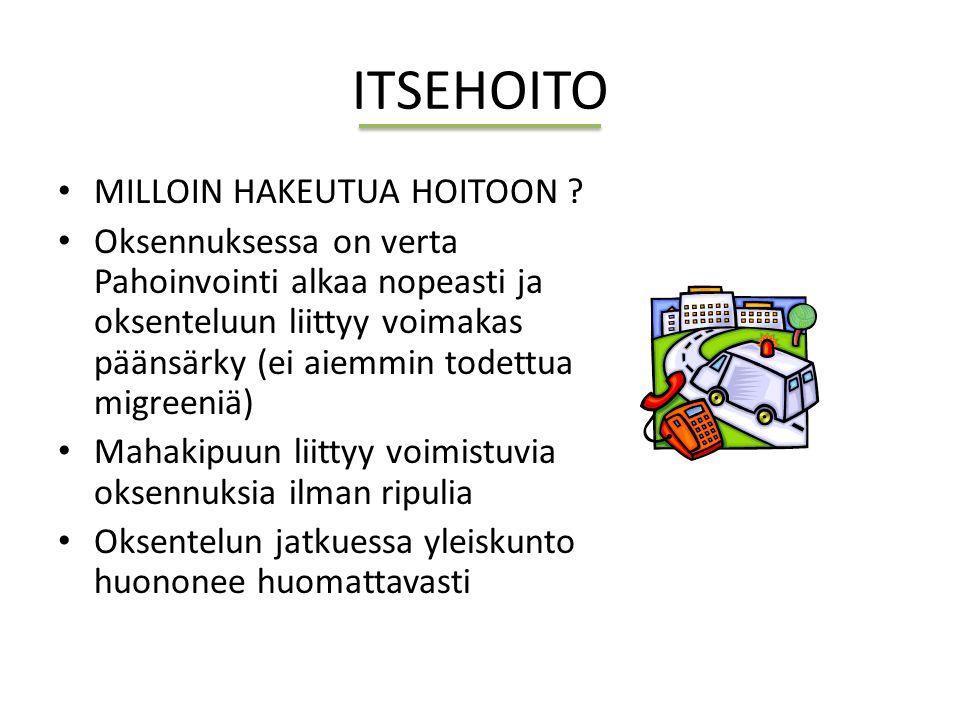 ITSEHOITO MILLOIN HAKEUTUA HOITOON