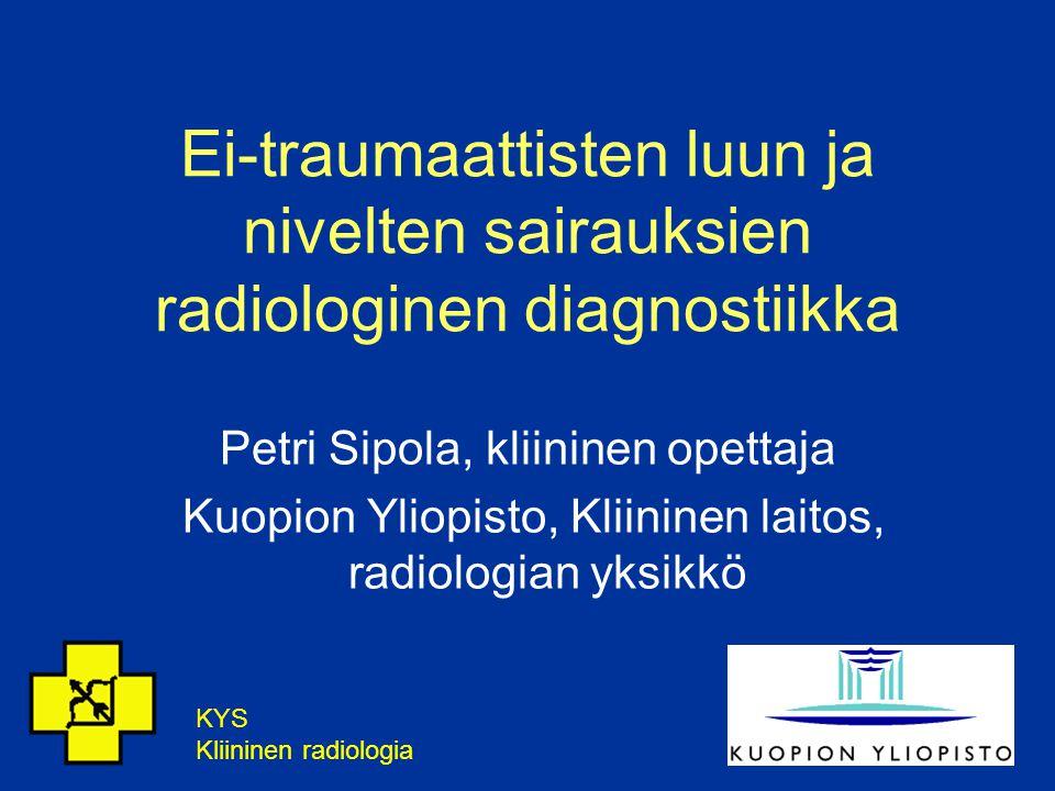 Ei-traumaattisten luun ja nivelten sairauksien radiologinen diagnostiikka