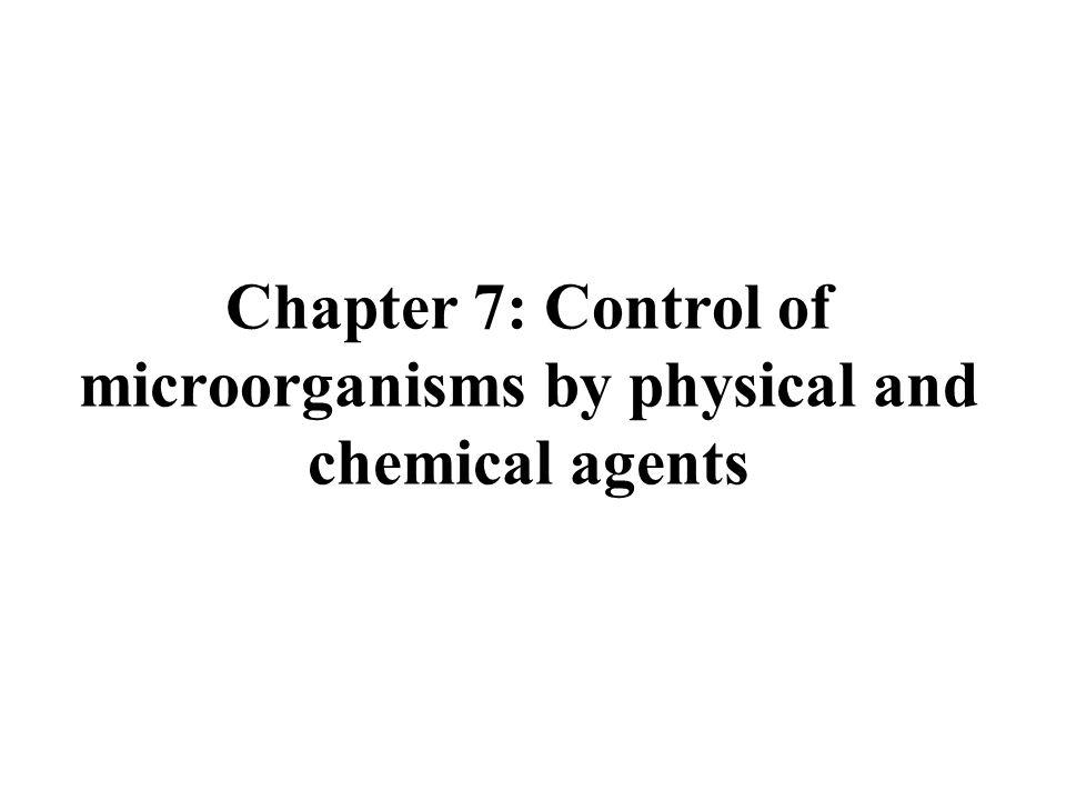 Chapter 7: Control of microorganisms by physical and chemical agents