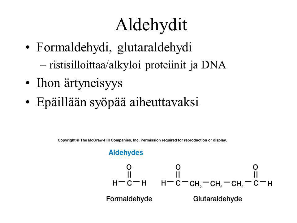 Aldehydit Formaldehydi, glutaraldehydi Ihon ärtyneisyys