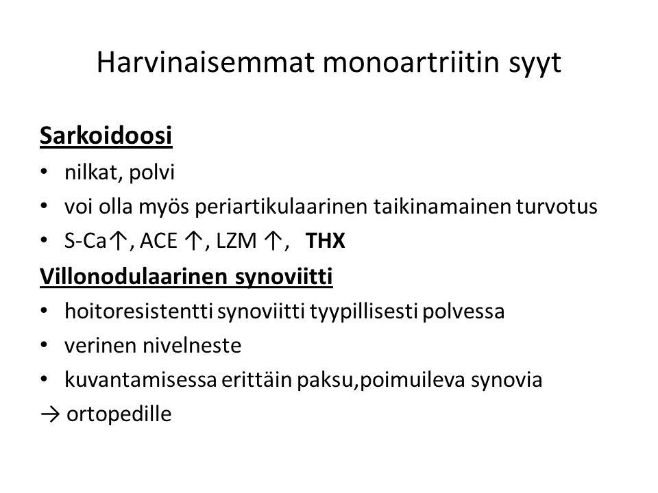 Harvinaisemmat monoartriitin syyt