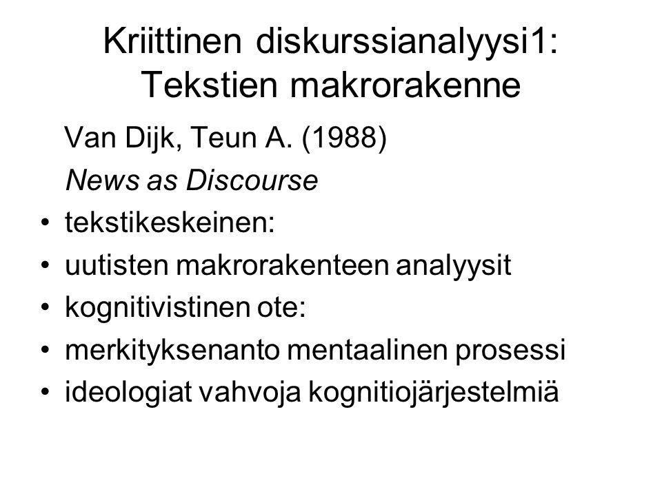 Kriittinen diskurssianalyysi1: Tekstien makrorakenne