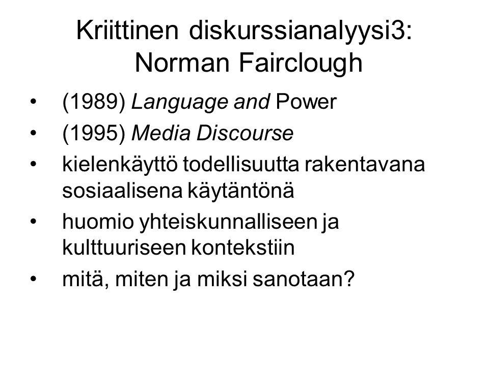 Kriittinen diskurssianalyysi3: Norman Fairclough