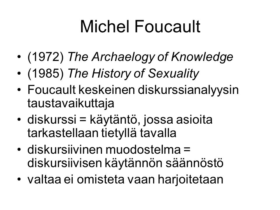 Michel Foucault (1972) The Archaelogy of Knowledge