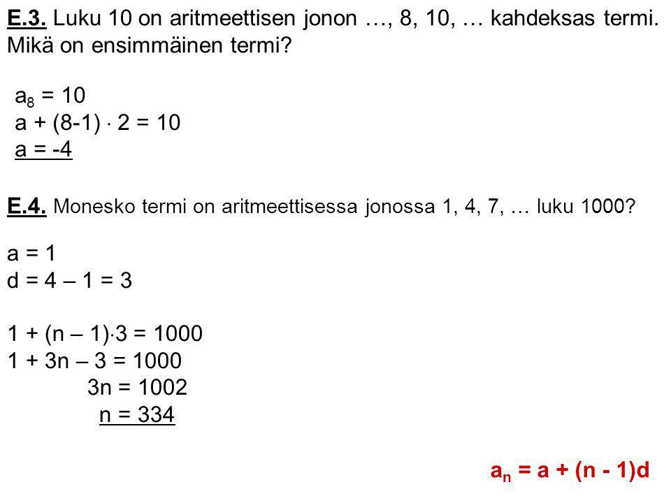 E.3. Luku 10 on aritmeettisen jonon …, 8, 10, … kahdeksas termi.