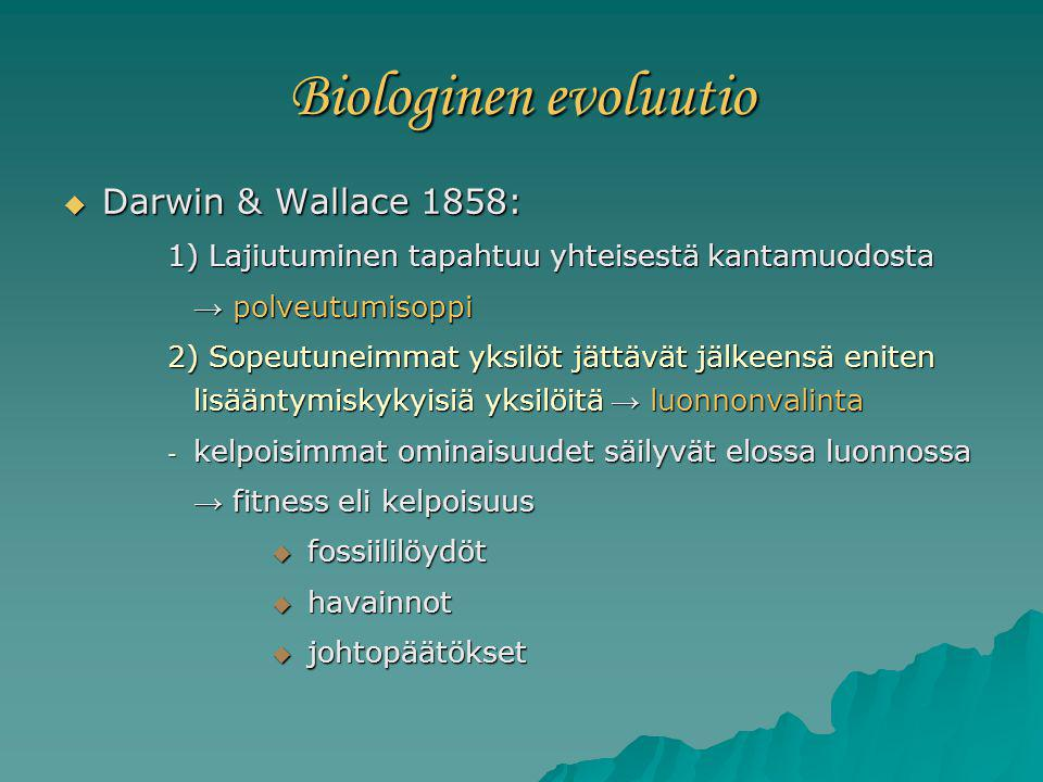 Biologinen evoluutio Darwin & Wallace 1858: