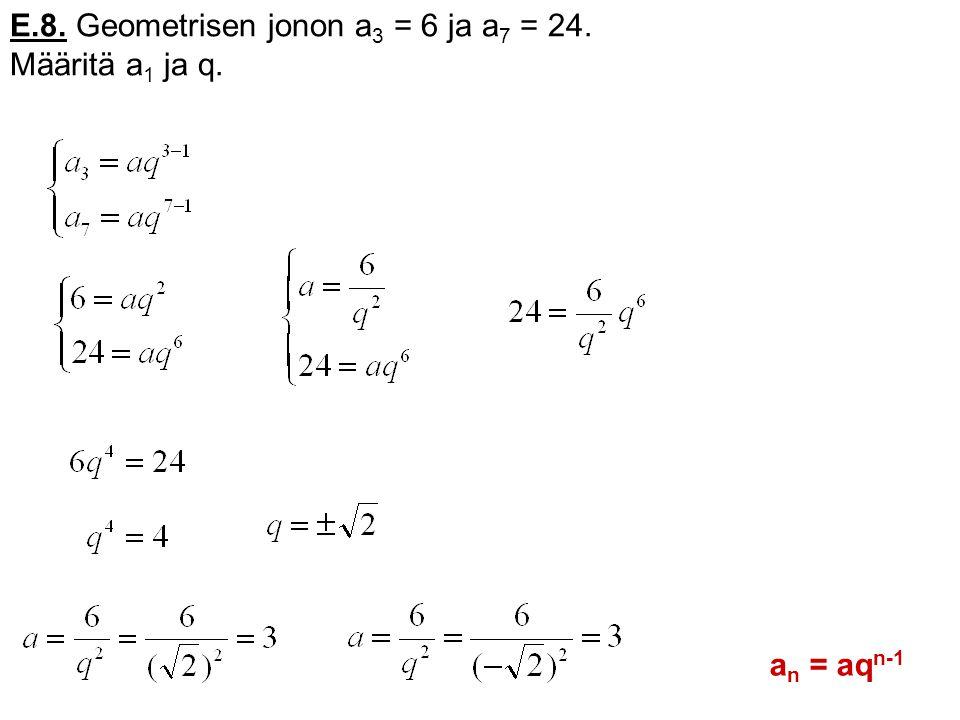 E.8. Geometrisen jonon a3 = 6 ja a7 = 24.