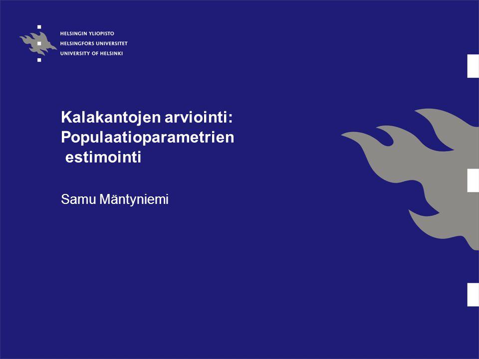 Kalakantojen arviointi: Populaatioparametrien estimointi