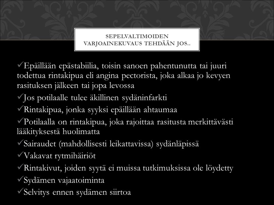 Sepelvaltimoiden varjoainekuvaus TEHDÄÄN JOS..