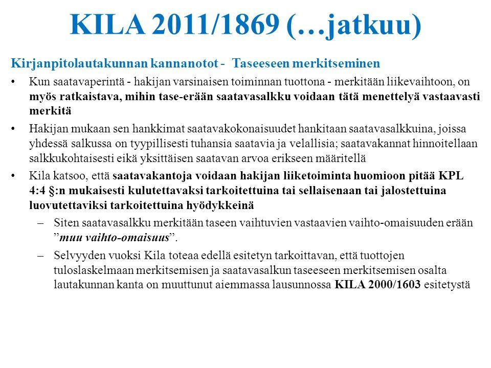 KILA 2011/1869 (…jatkuu) Kirjanpitolautakunnan kannanotot - Taseeseen merkitseminen.