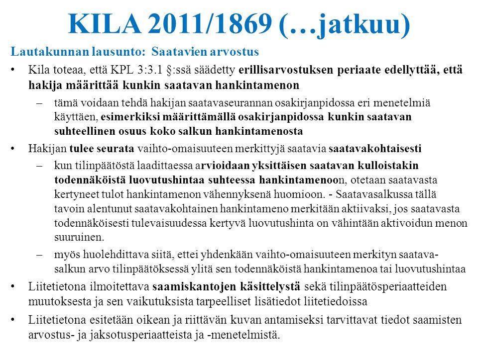 KILA 2011/1869 (…jatkuu) Lautakunnan lausunto: Saatavien arvostus
