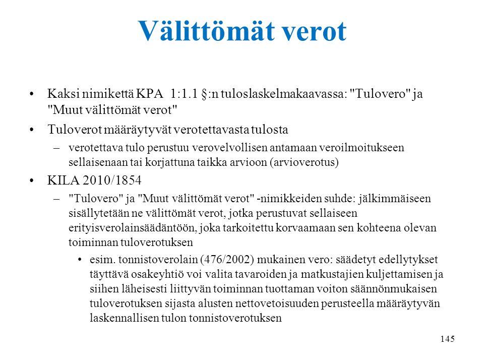 18.9.2014 Välittömät verot. Kaksi nimikettä KPA 1:1.1 §:n tuloslaskelmakaavassa: Tulovero ja Muut välittömät verot