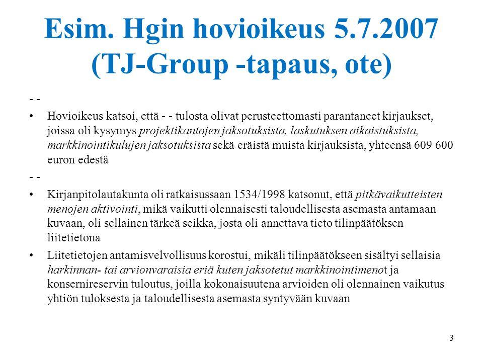 Esim. Hgin hovioikeus 5.7.2007 (TJ-Group -tapaus, ote)