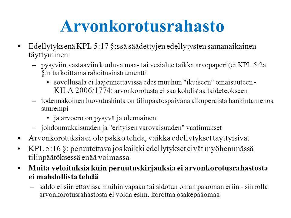 18.9.2014 Arvonkorotusrahasto. Edellytyksenä KPL 5:17 §:ssä säädettyjen edellytysten samanaikainen täyttyminen: