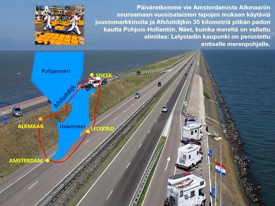 Afsluitdijk Päiväretkemme vie Amsterdamista Alkmaariin