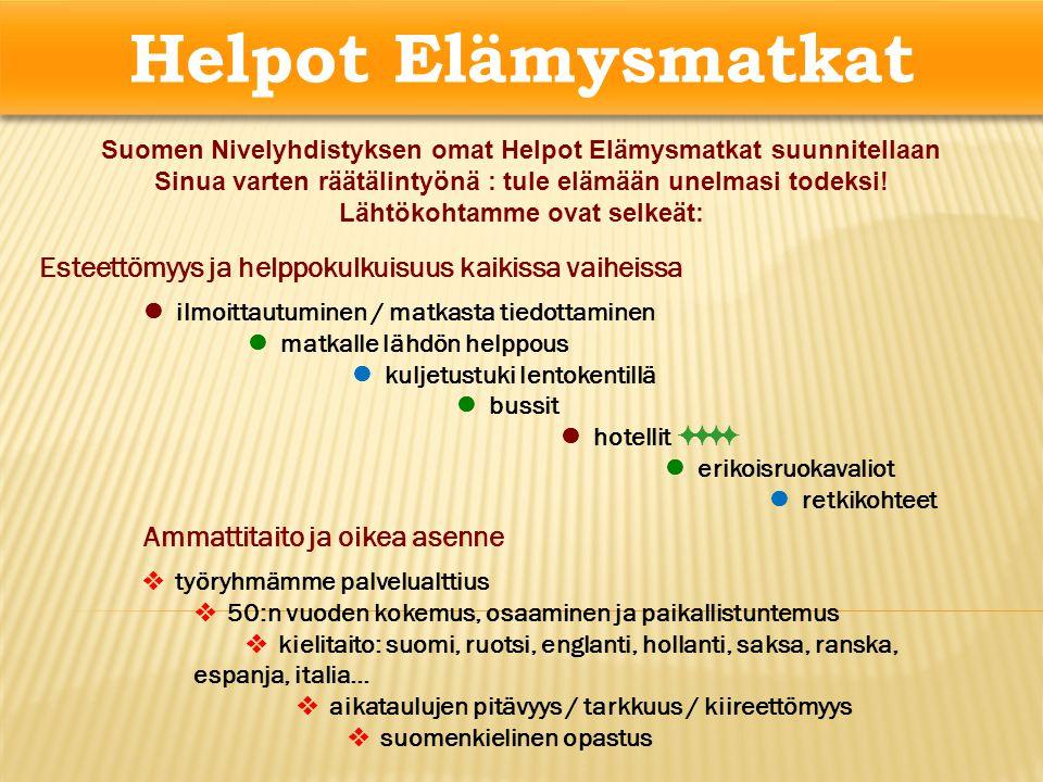 Helpot Elämysmatkat Suomen Nivelyhdistyksen omat Helpot Elämysmatkat suunnitellaan. Sinua varten räätälintyönä : tule elämään unelmasi todeksi!