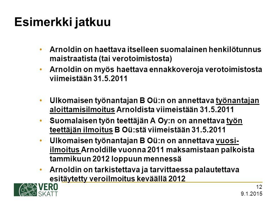 Esimerkki jatkuu Arnoldin on haettava itselleen suomalainen henkilötunnus maistraatista (tai verotoimistosta)