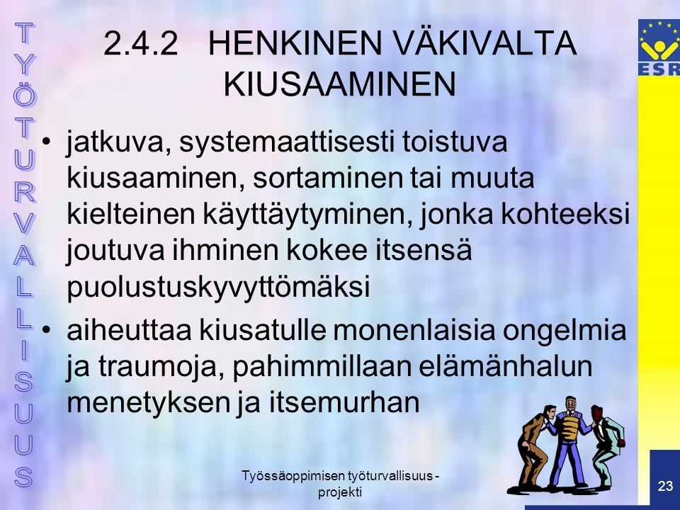 2.4.2 HENKINEN VÄKIVALTA KIUSAAMINEN
