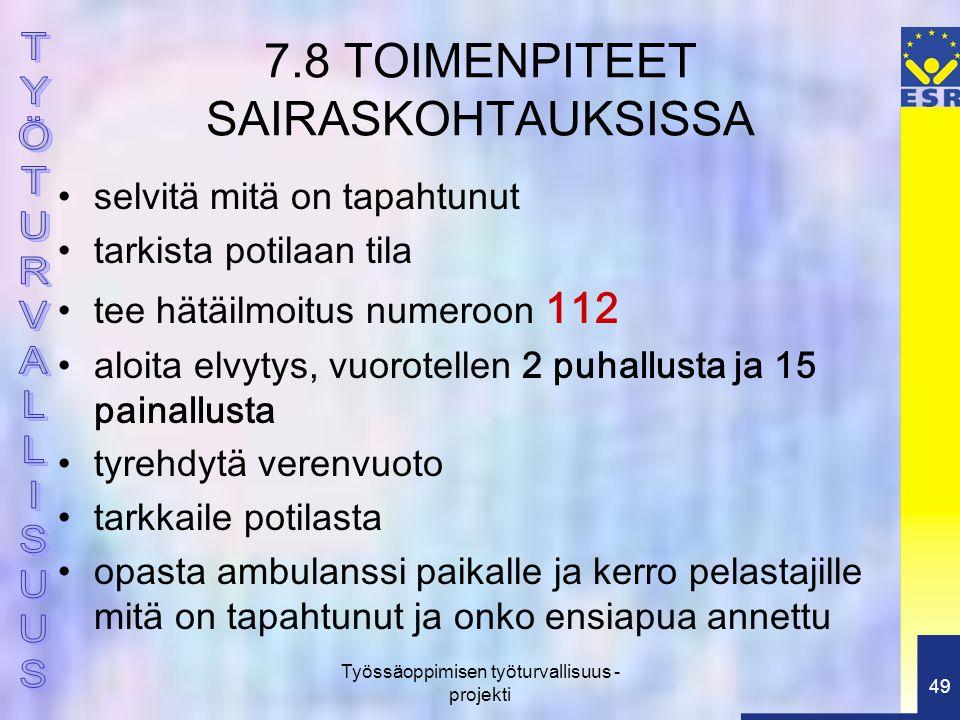 7.8 TOIMENPITEET SAIRASKOHTAUKSISSA