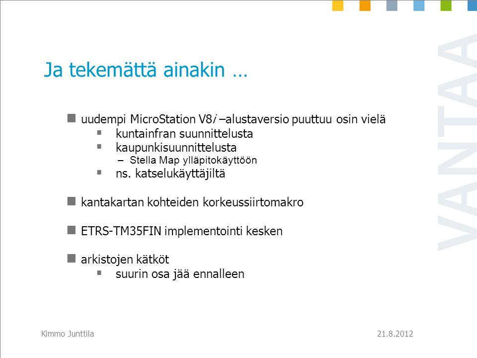 ETRS/GK25 ja N2000 21.8.2012. Ja tekemättä ainakin … uudempi MicroStation V8i –alustaversio puuttuu osin vielä.