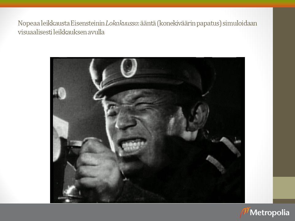 Nopeaa leikkausta Eisensteinin Lokakuussa: ääntä (konekiväärin papatus) simuloidaan visuaalisesti leikkauksen avulla