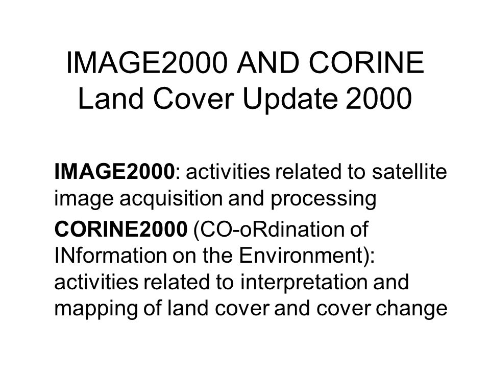 IMAGE2000 AND CORINE Land Cover Update 2000