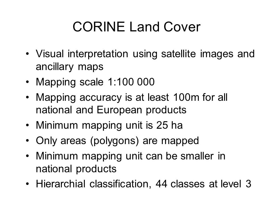 CORINE Land Cover Visual interpretation using satellite images and ancillary maps. Mapping scale 1:100 000.