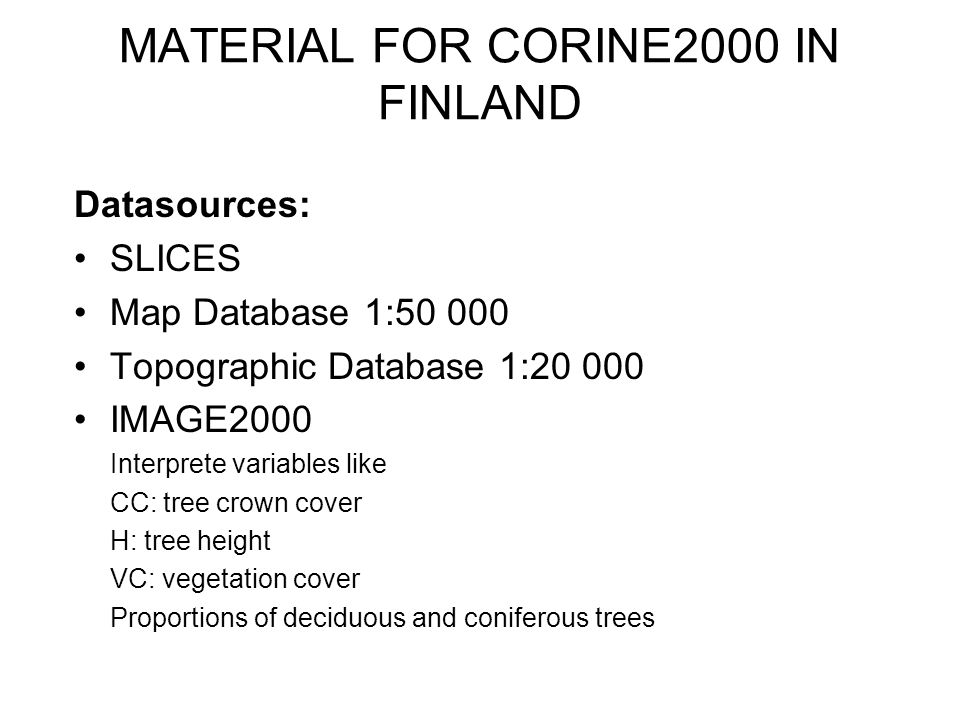 MATERIAL FOR CORINE2000 IN FINLAND
