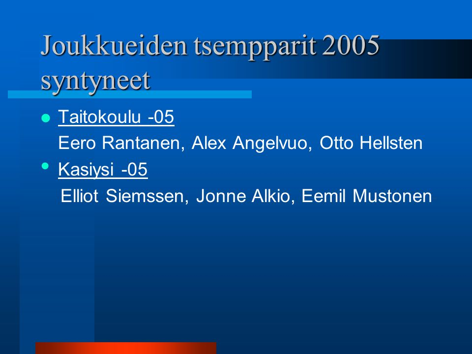 Joukkueiden tsempparit 2005 syntyneet