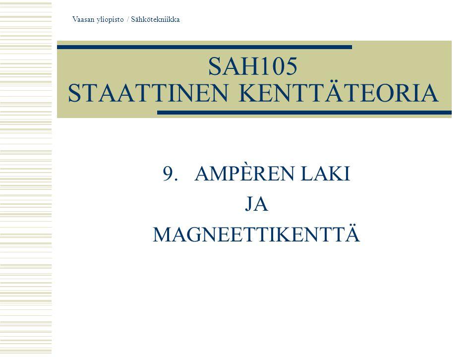 SAH105 STAATTINEN KENTTÄTEORIA