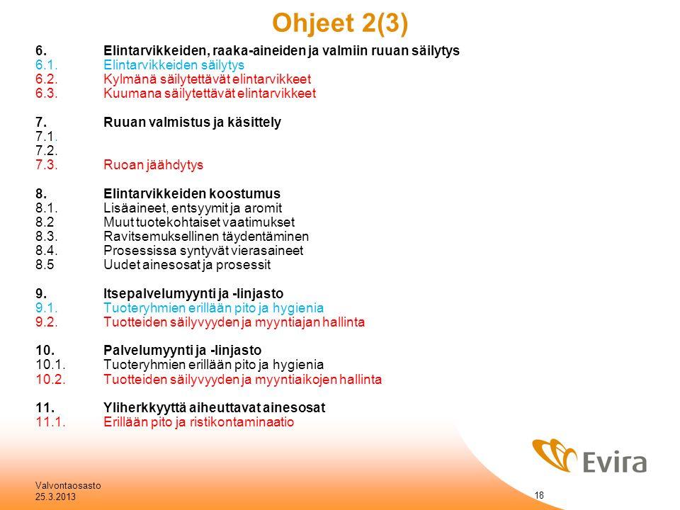 Ohjeet 2(3) 6. Elintarvikkeiden, raaka-aineiden ja valmiin ruuan säilytys. 6.1. Elintarvikkeiden säilytys.