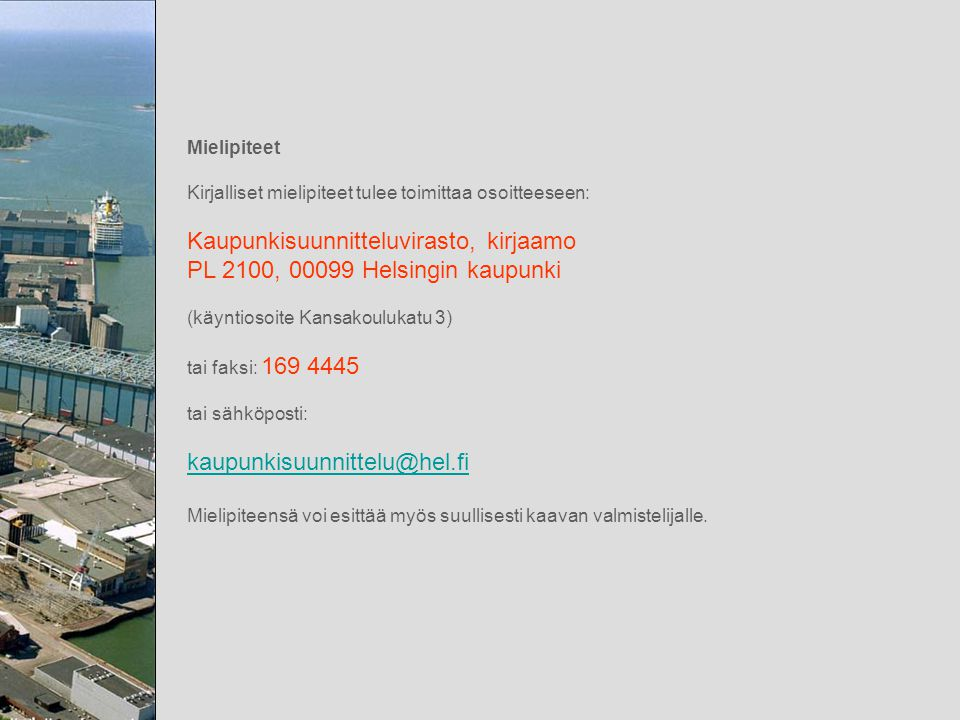 Kaupunkisuunnitteluvirasto, kirjaamo PL 2100, 00099 Helsingin kaupunki