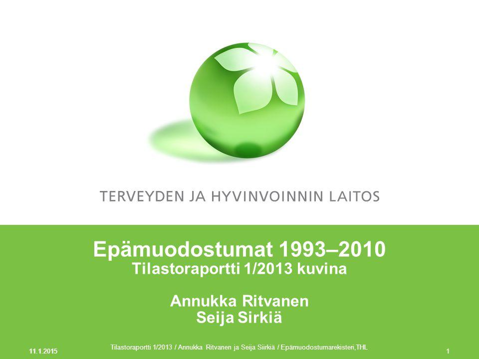 Epämuodostumat 1993–2010 Tilastoraportti 1/2013 kuvina Annukka Ritvanen Seija Sirkiä