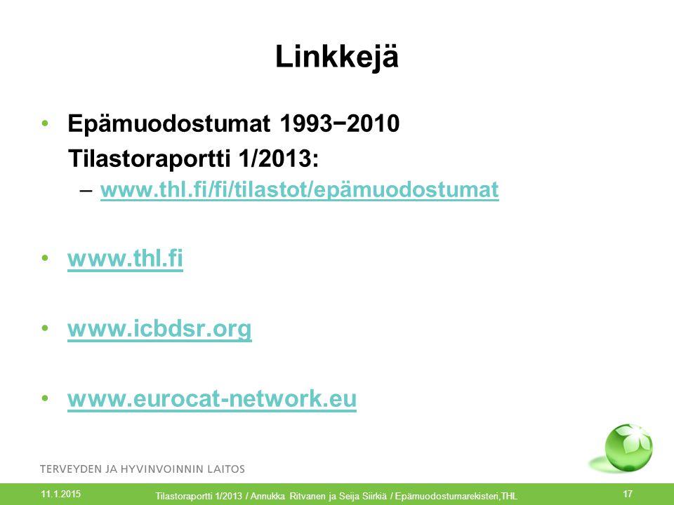 Linkkejä Epämuodostumat 1993−2010 Tilastoraportti 1/2013: www.thl.fi
