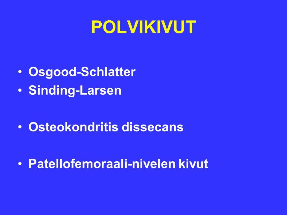 POLVIKIVUT Osgood-Schlatter Sinding-Larsen Osteokondritis dissecans