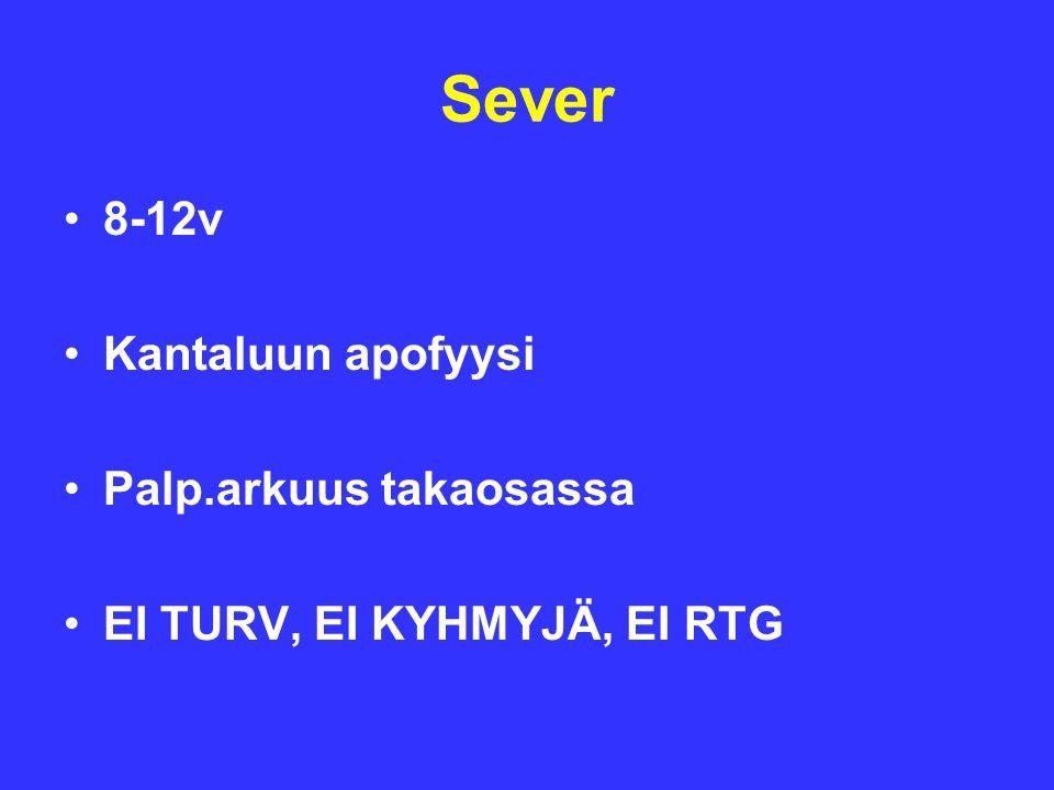 Sever 8-12v Kantaluun apofyysi Palp.arkuus takaosassa
